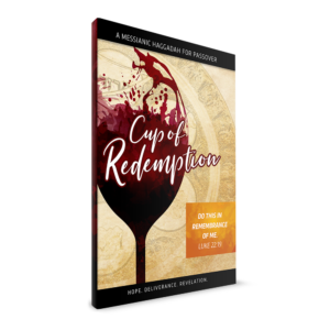 Cup of Redemption: A Messianic Haggadah for Passover